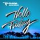 Flo Rida feat. Jason Derulo - Hello Friday (feat.Jason Derulo)